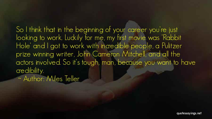 The Pulitzer Prize Quotes By Miles Teller