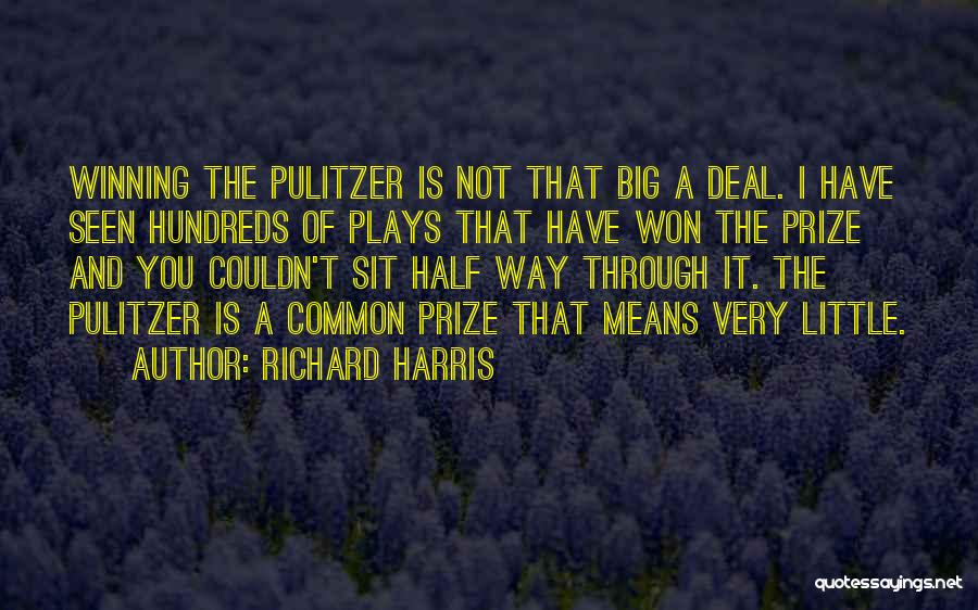 The Pulitzer Prize Quotes By Richard Harris
