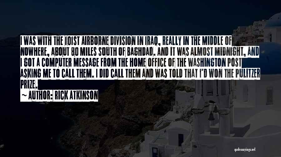 The Pulitzer Prize Quotes By Rick Atkinson