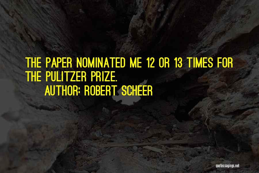 The Pulitzer Prize Quotes By Robert Scheer