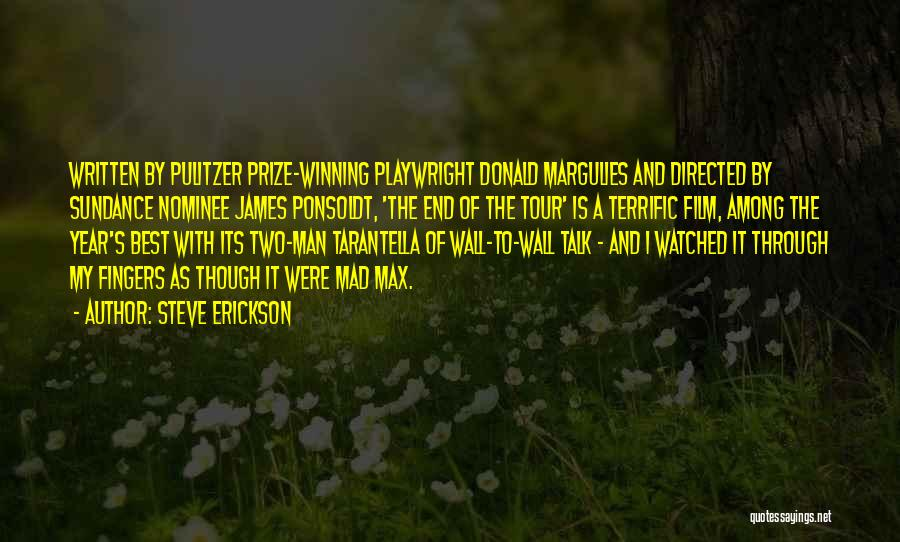 The Pulitzer Prize Quotes By Steve Erickson