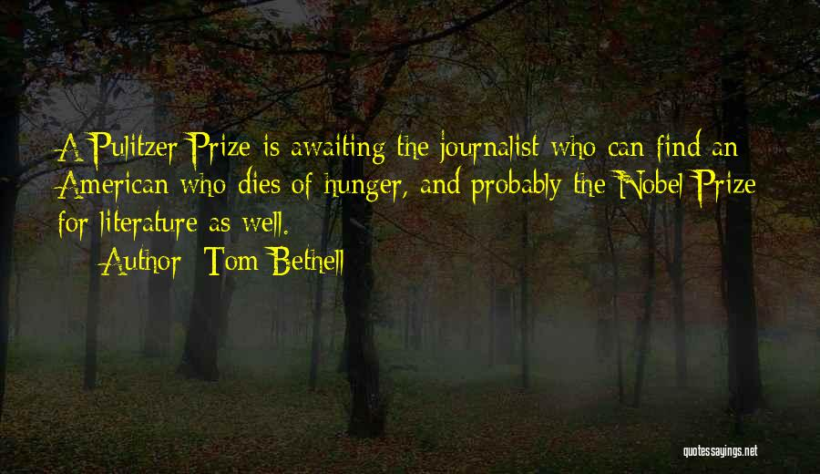 The Pulitzer Prize Quotes By Tom Bethell