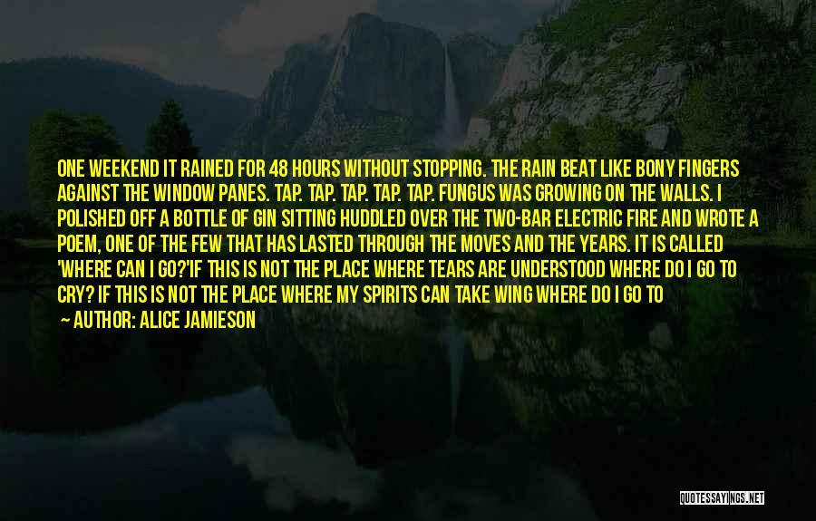 The Rain Poem Quotes By Alice Jamieson