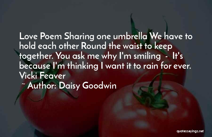 The Rain Poem Quotes By Daisy Goodwin