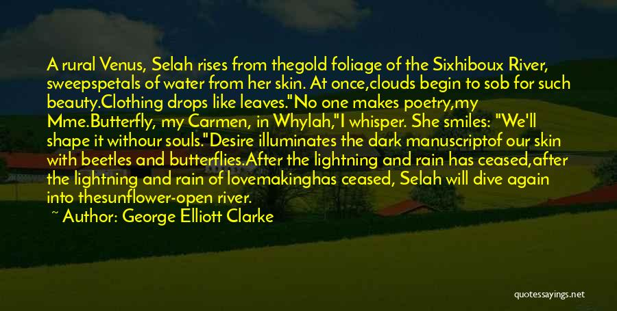 The Rain Poem Quotes By George Elliott Clarke