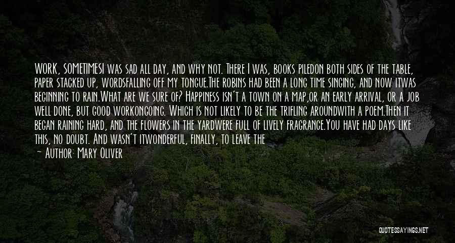 The Rain Poem Quotes By Mary Oliver