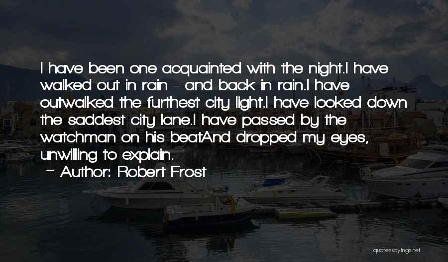 The Rain Poem Quotes By Robert Frost