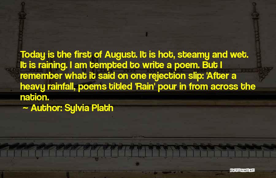 The Rain Poem Quotes By Sylvia Plath