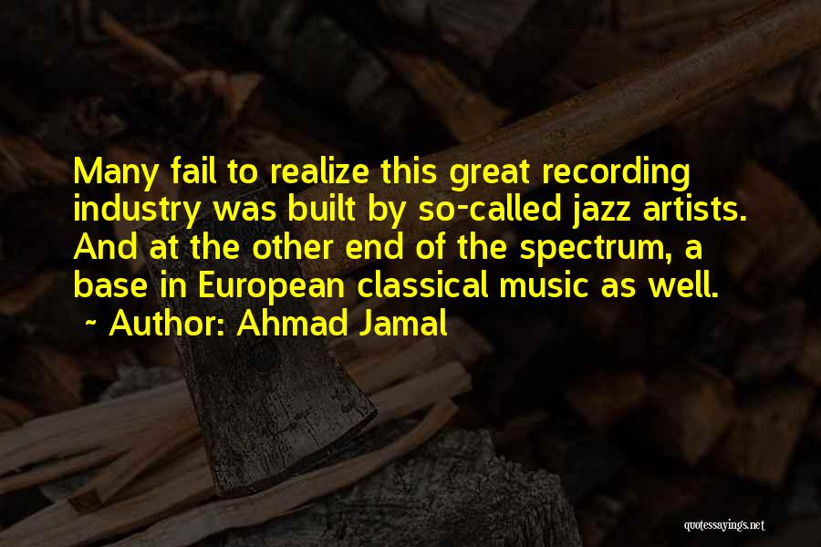 The Recording Industry Quotes By Ahmad Jamal