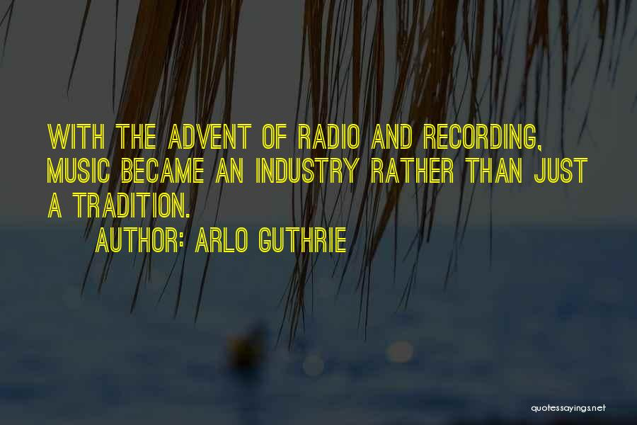 The Recording Industry Quotes By Arlo Guthrie