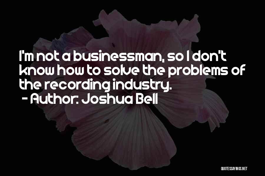 The Recording Industry Quotes By Joshua Bell