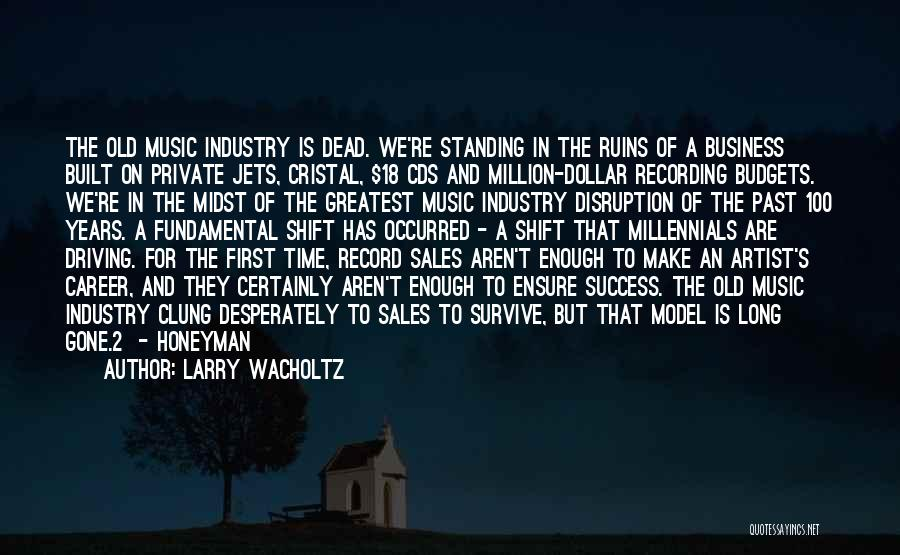 The Recording Industry Quotes By Larry Wacholtz