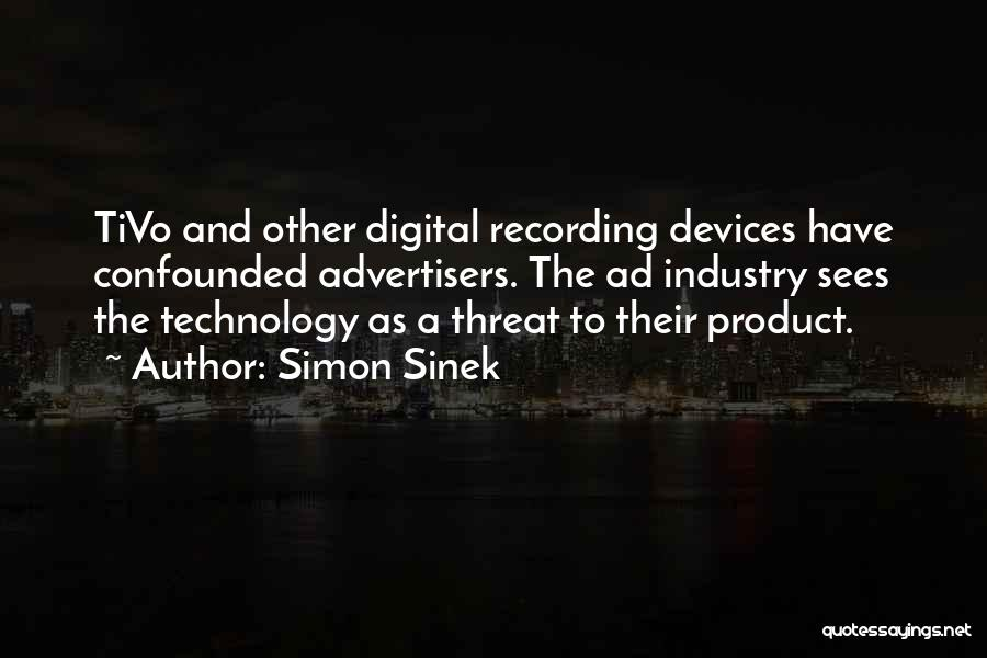 The Recording Industry Quotes By Simon Sinek