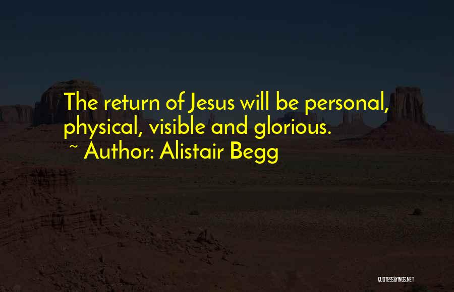 The Return Of Jesus Quotes By Alistair Begg