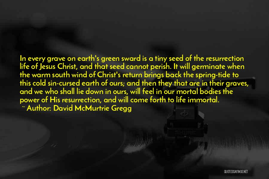 The Return Of Jesus Quotes By David McMurtrie Gregg