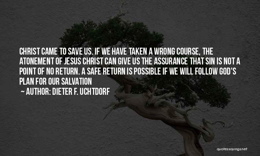 The Return Of Jesus Quotes By Dieter F. Uchtdorf