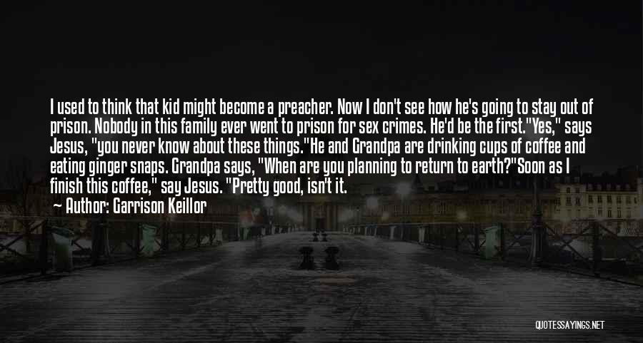 The Return Of Jesus Quotes By Garrison Keillor