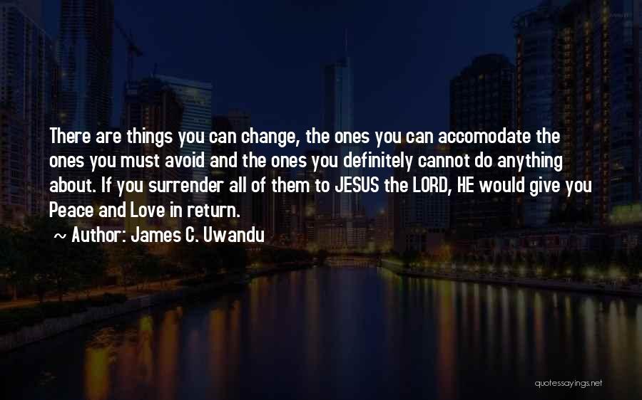 The Return Of Jesus Quotes By James C. Uwandu