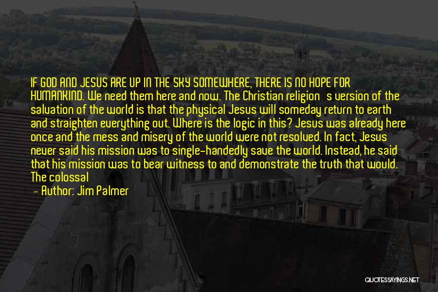 The Return Of Jesus Quotes By Jim Palmer