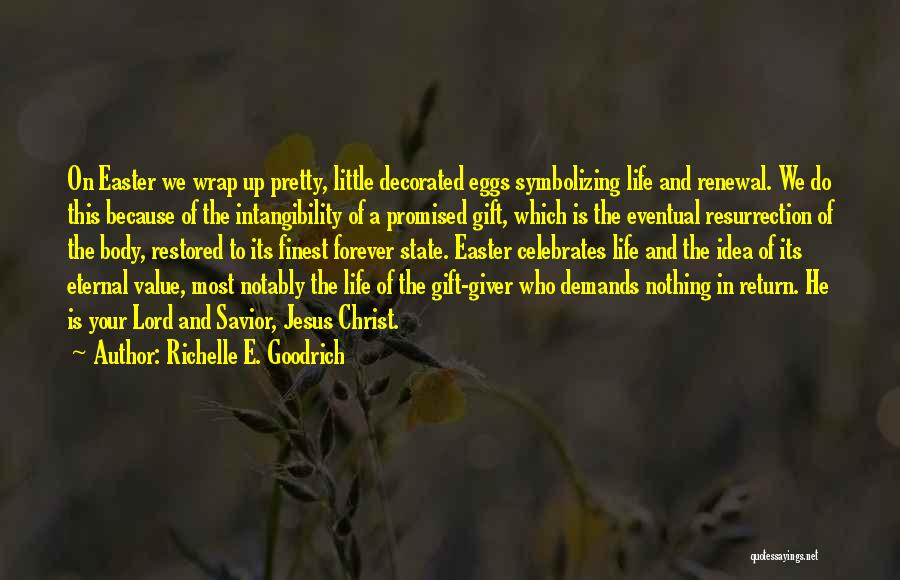 The Return Of Jesus Quotes By Richelle E. Goodrich