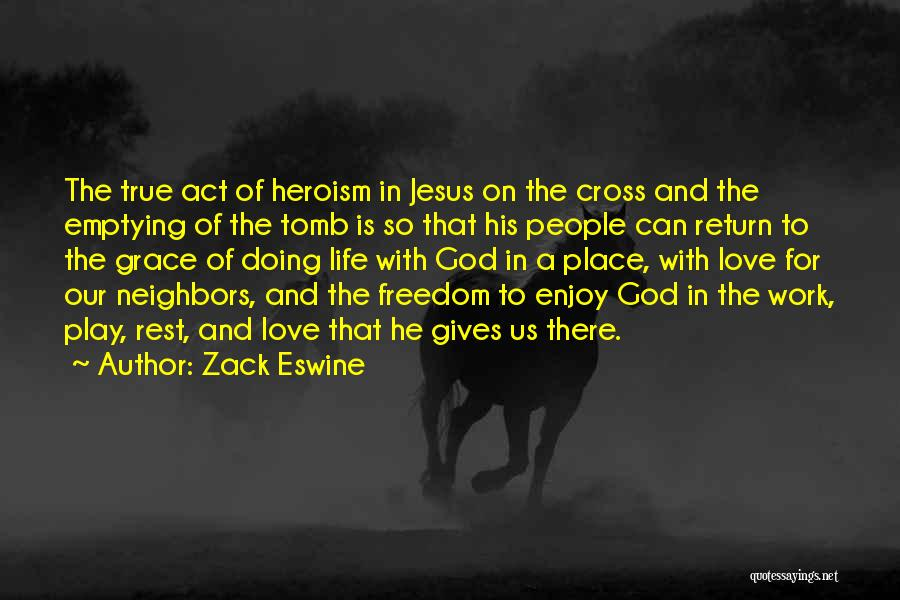 The Return Of Jesus Quotes By Zack Eswine
