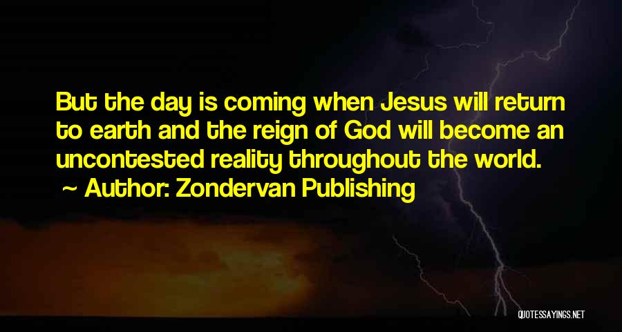 The Return Of Jesus Quotes By Zondervan Publishing