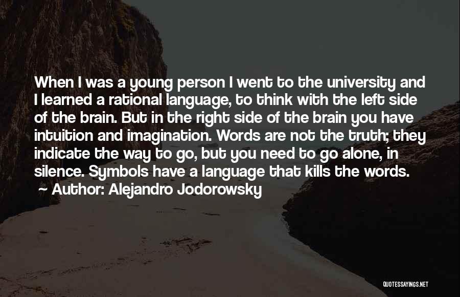 The Right Side Of The Brain Quotes By Alejandro Jodorowsky