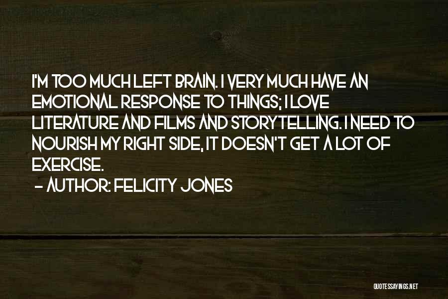The Right Side Of The Brain Quotes By Felicity Jones