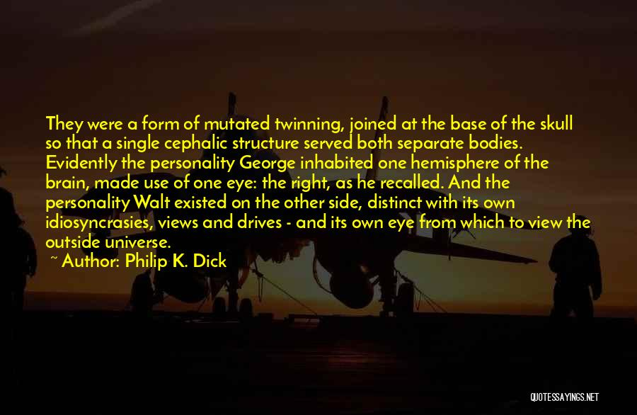 The Right Side Of The Brain Quotes By Philip K. Dick