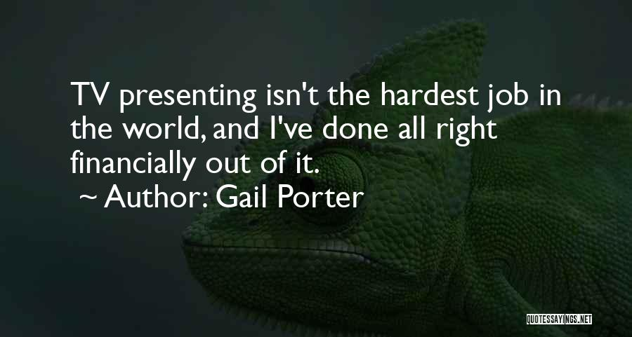 The Right Thing To Do Is The Hardest Quotes By Gail Porter