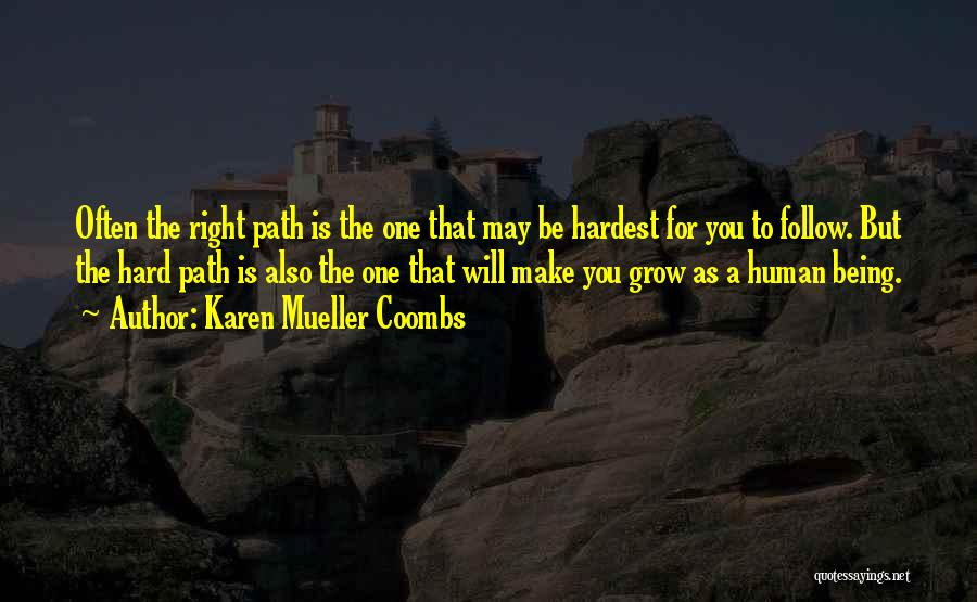 The Right Thing To Do Is The Hardest Quotes By Karen Mueller Coombs