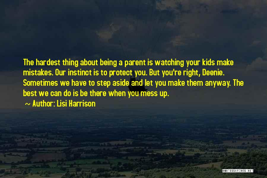 The Right Thing To Do Is The Hardest Quotes By Lisi Harrison