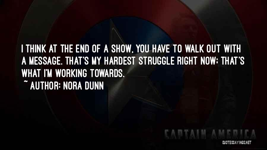 The Right Thing To Do Is The Hardest Quotes By Nora Dunn