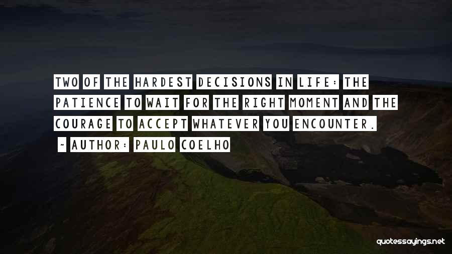 The Right Thing To Do Is The Hardest Quotes By Paulo Coelho