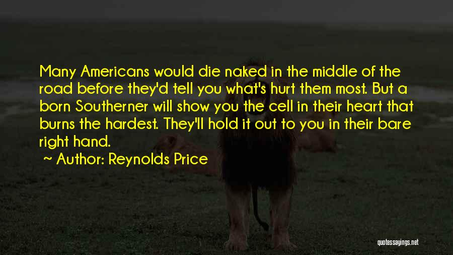 The Right Thing To Do Is The Hardest Quotes By Reynolds Price