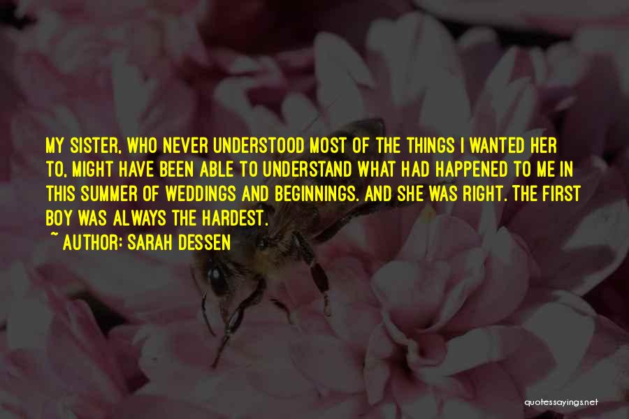The Right Thing To Do Is The Hardest Quotes By Sarah Dessen