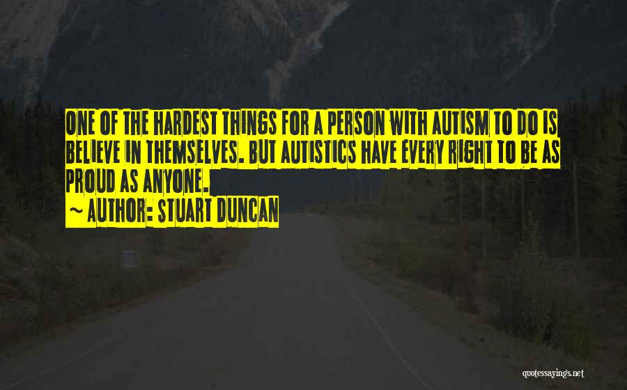 The Right Thing To Do Is The Hardest Quotes By Stuart Duncan