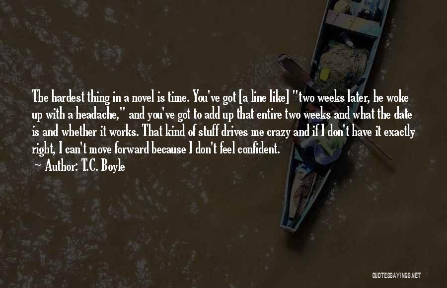 The Right Thing To Do Is The Hardest Quotes By T.C. Boyle