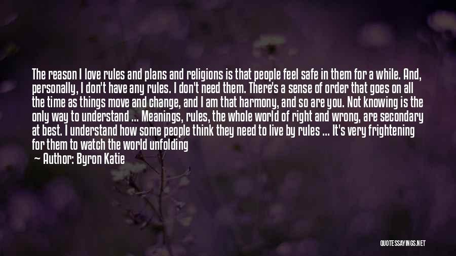 The Right Way To Live Quotes By Byron Katie