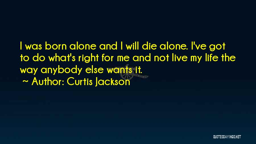 The Right Way To Live Quotes By Curtis Jackson