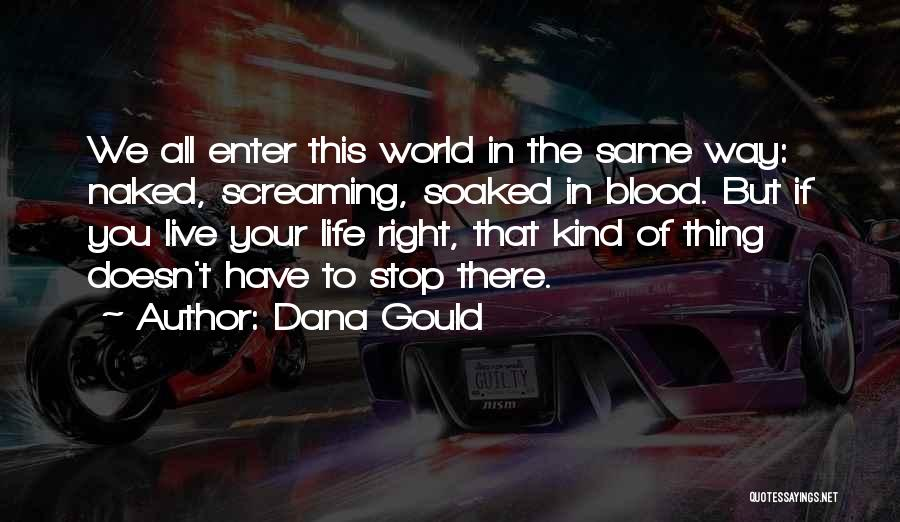 The Right Way To Live Quotes By Dana Gould