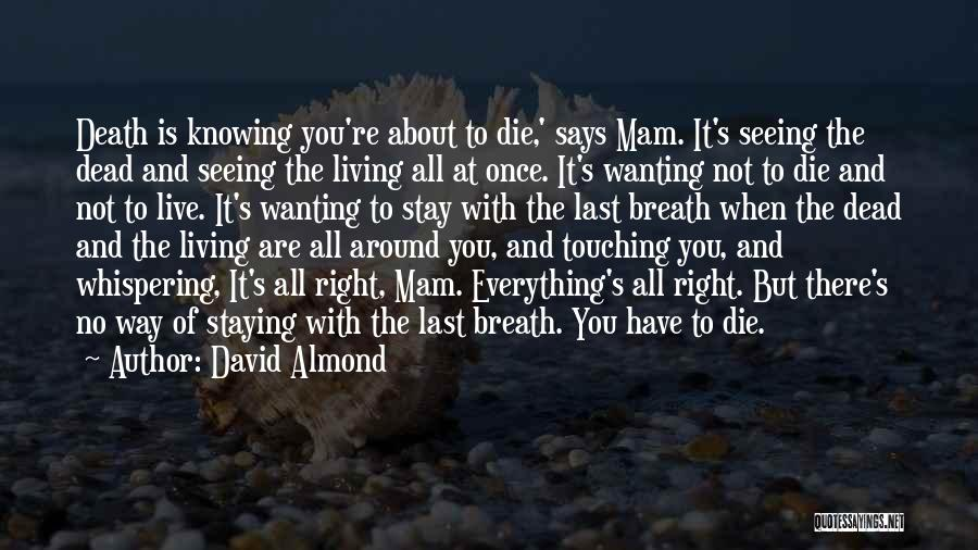 The Right Way To Live Quotes By David Almond