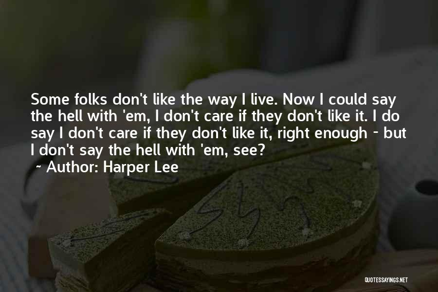 The Right Way To Live Quotes By Harper Lee