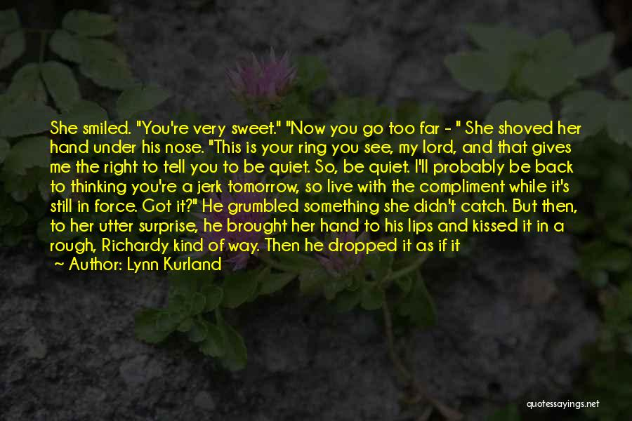 The Right Way To Live Quotes By Lynn Kurland