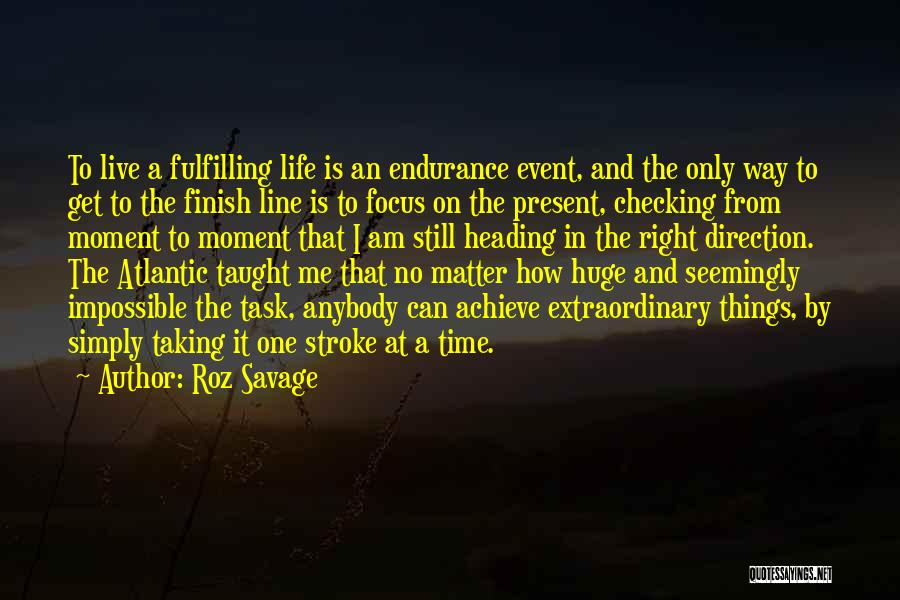 The Right Way To Live Quotes By Roz Savage