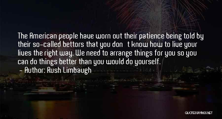 The Right Way To Live Quotes By Rush Limbaugh
