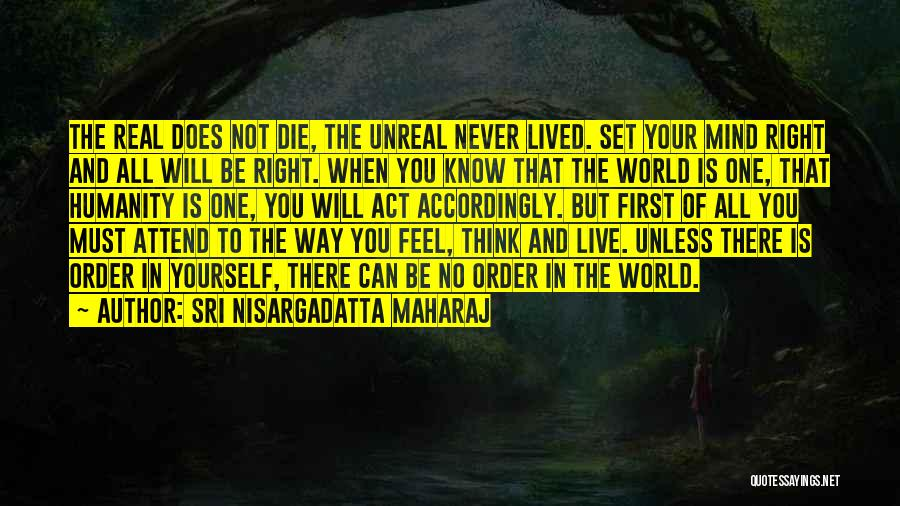 The Right Way To Live Quotes By Sri Nisargadatta Maharaj