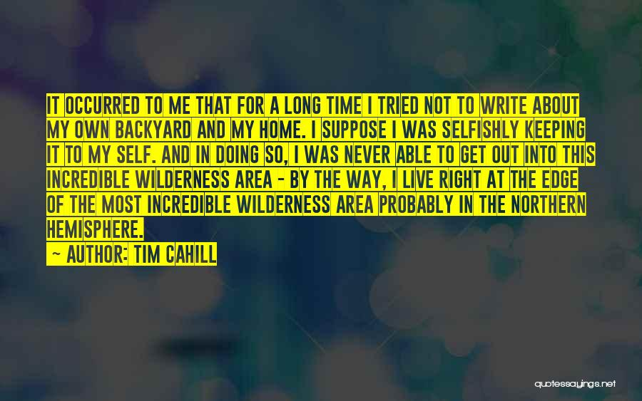 The Right Way To Live Quotes By Tim Cahill