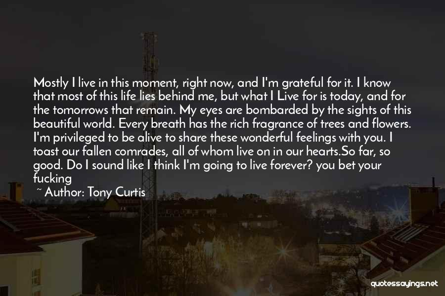 The Right Way To Live Quotes By Tony Curtis