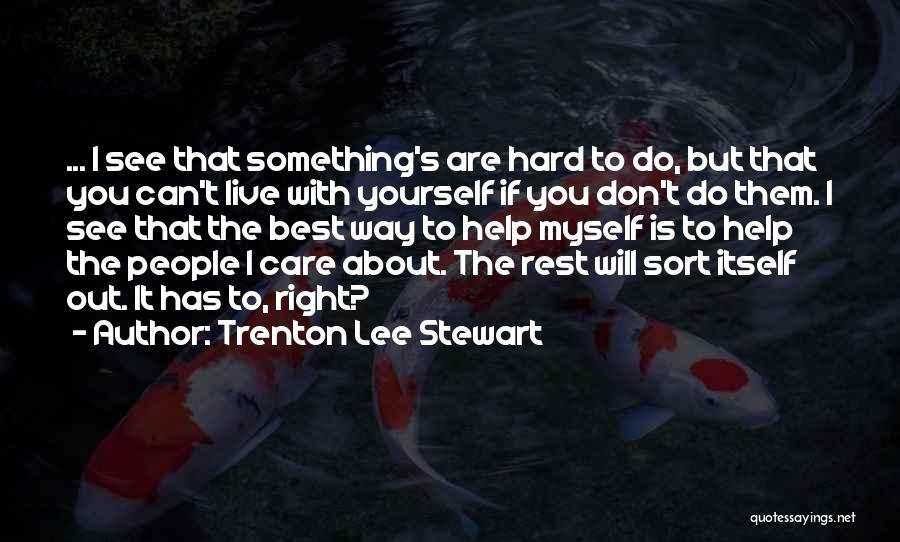 The Right Way To Live Quotes By Trenton Lee Stewart